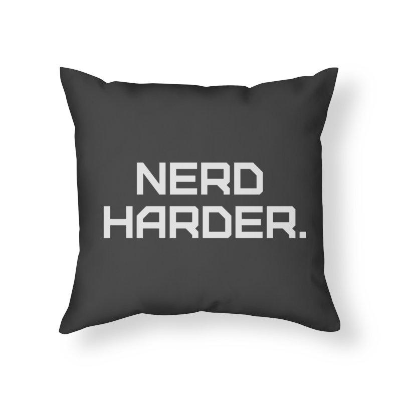 Nerd Harder Home Throw Pillow by Techdirt Gear