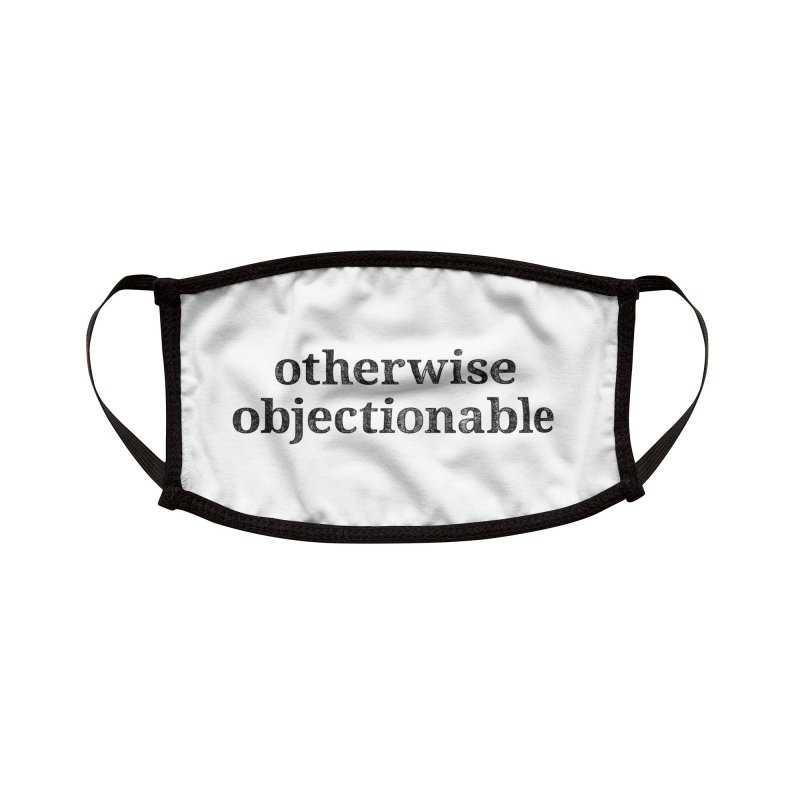 Otherwise Objectionable Accessories Face Mask by Techdirt Gear