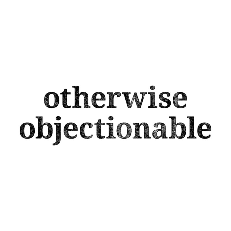 Otherwise Objectionable Men's Pullover Hoody by Techdirt Gear