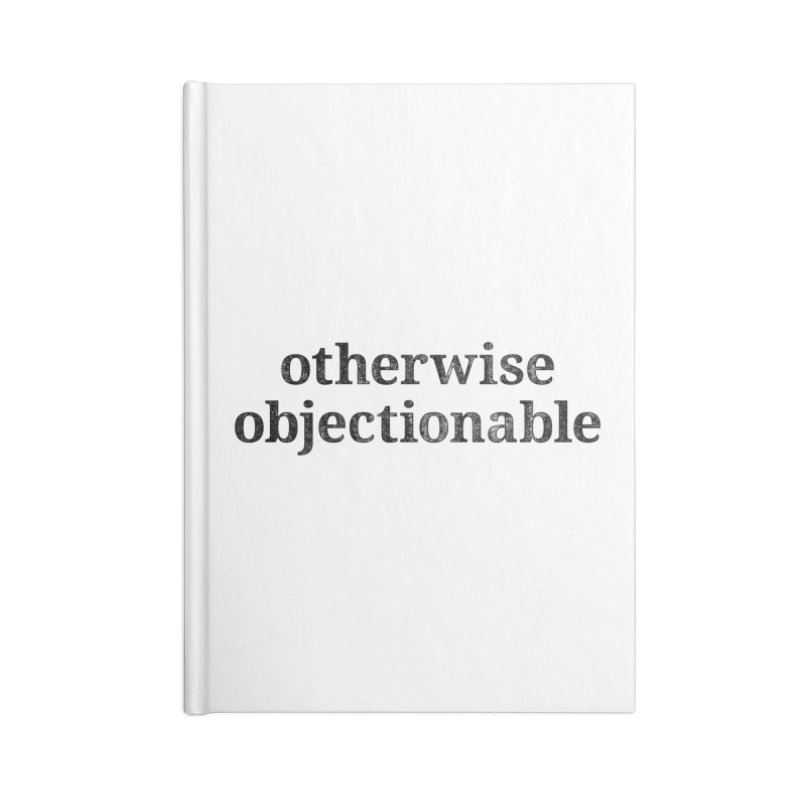 Otherwise Objectionable Accessories Notebook by Techdirt Gear