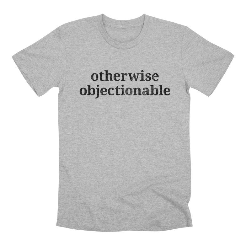 Otherwise Objectionable Men's T-Shirt by Techdirt Gear
