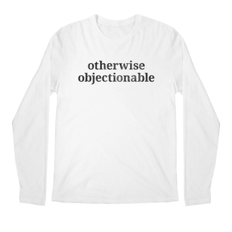 Otherwise Objectionable Men's Longsleeve T-Shirt by Techdirt Gear