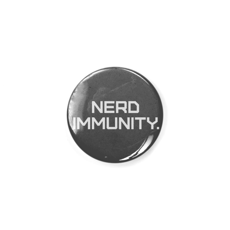 Nerd Immunity Accessories Button by Techdirt Gear