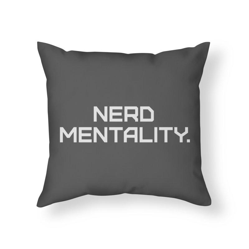 Nerd Mentality Home Throw Pillow by Techdirt Gear