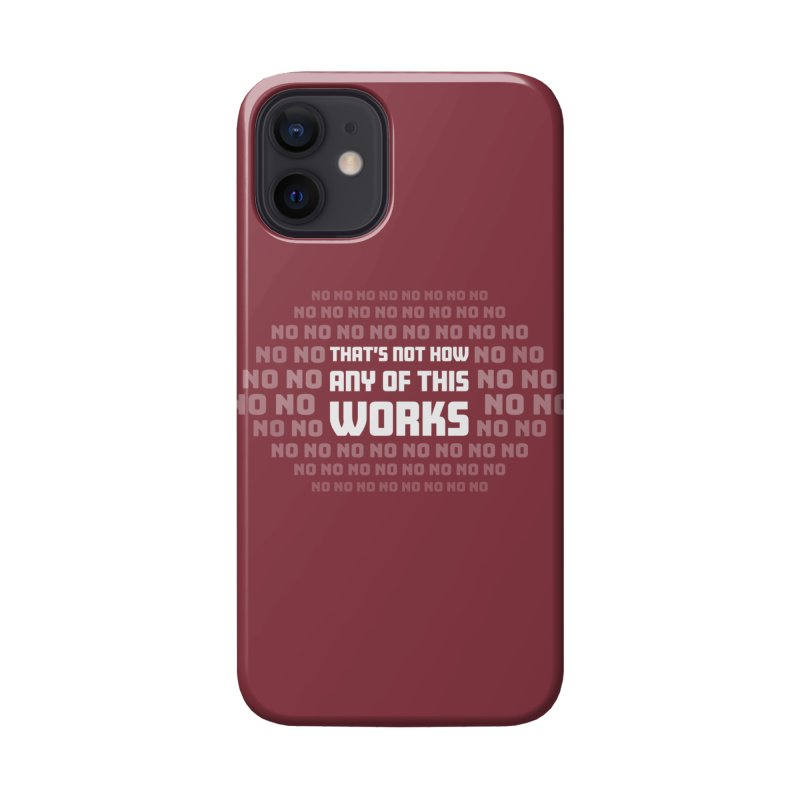 Not How This Works Accessories Phone Case by Techdirt Gear