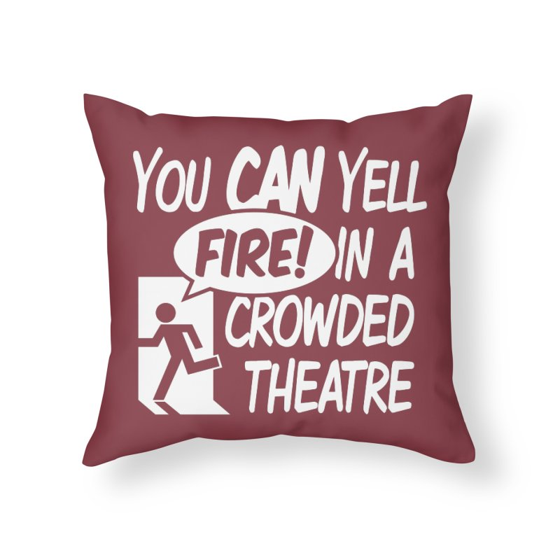 Fire In A Crowded Theatre Home Throw Pillow by Techdirt Gear