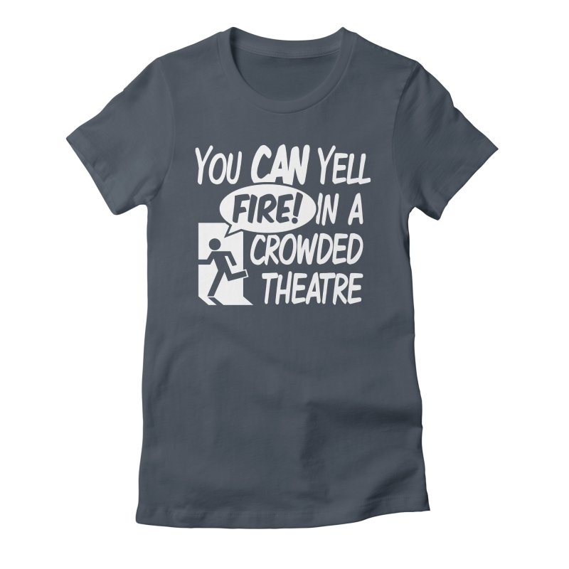 Fire In A Crowded Theatre Women's T-Shirt by Techdirt Gear