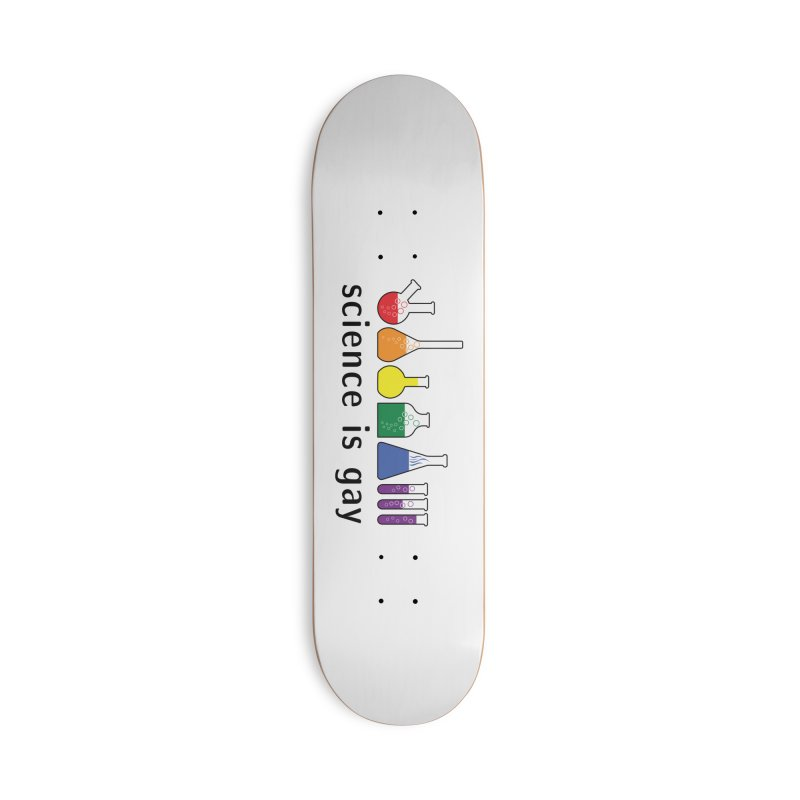 Science is gay Accessories Skateboard by Tectonic City