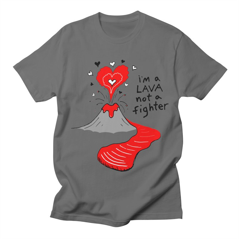 I'm a lava not a fighter Men's T-Shirt by Tectonic City