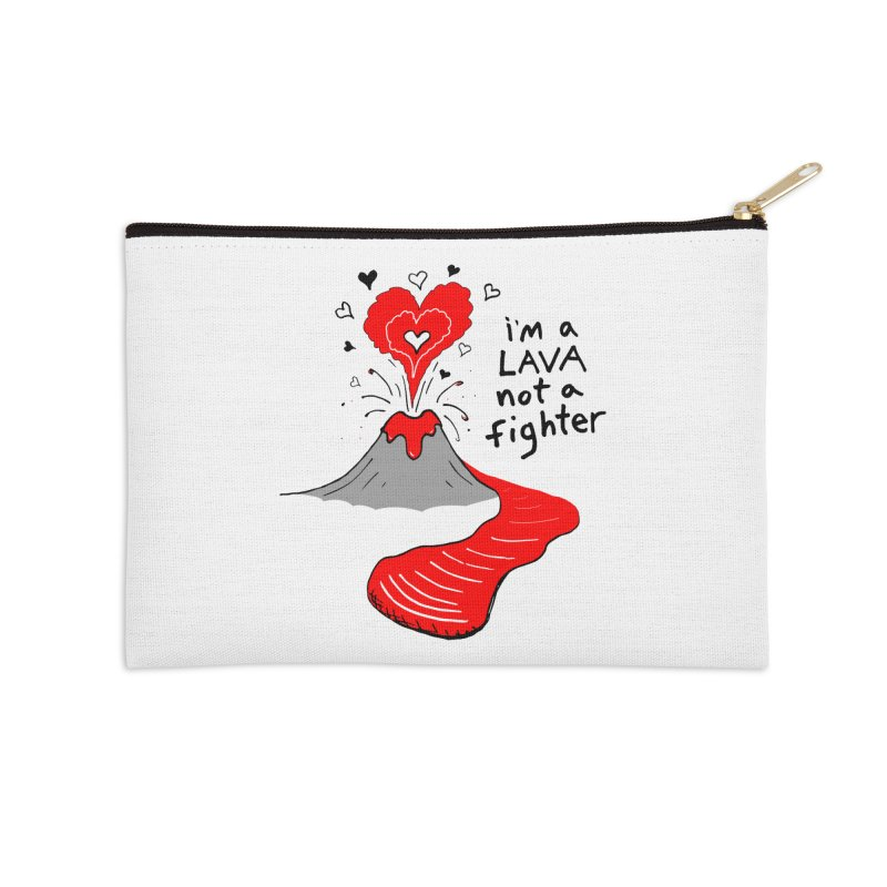 I'm a lava not a fighter Accessories Zip Pouch by Tectonic City