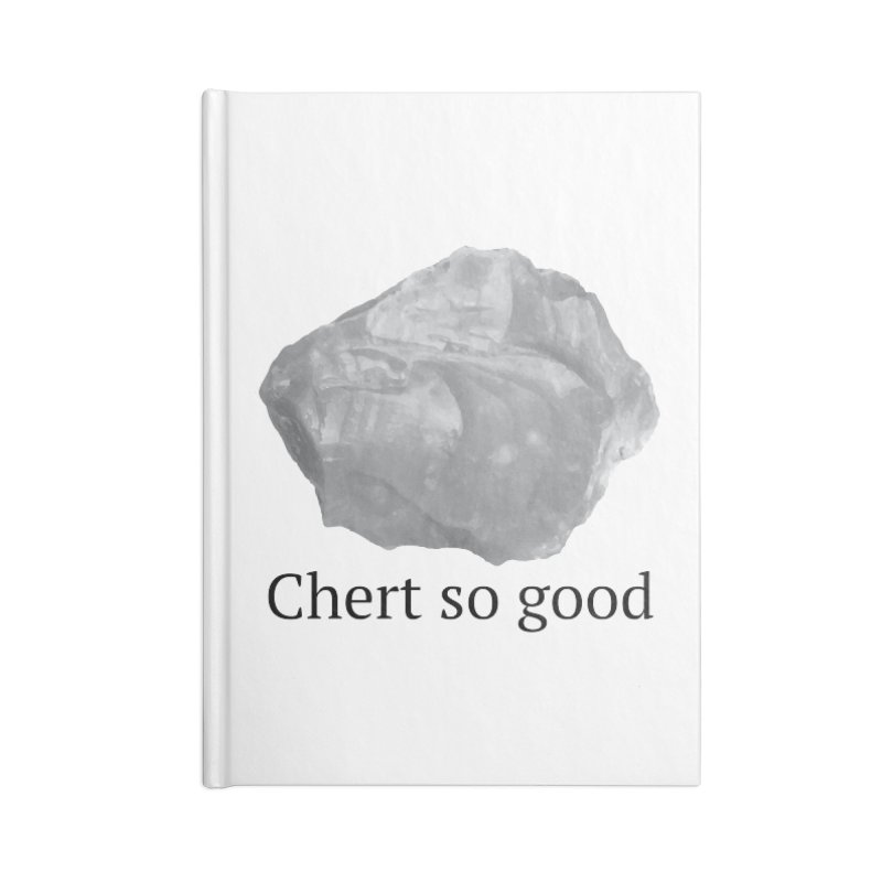 Chert so good Accessories Notebook by Tectonic City