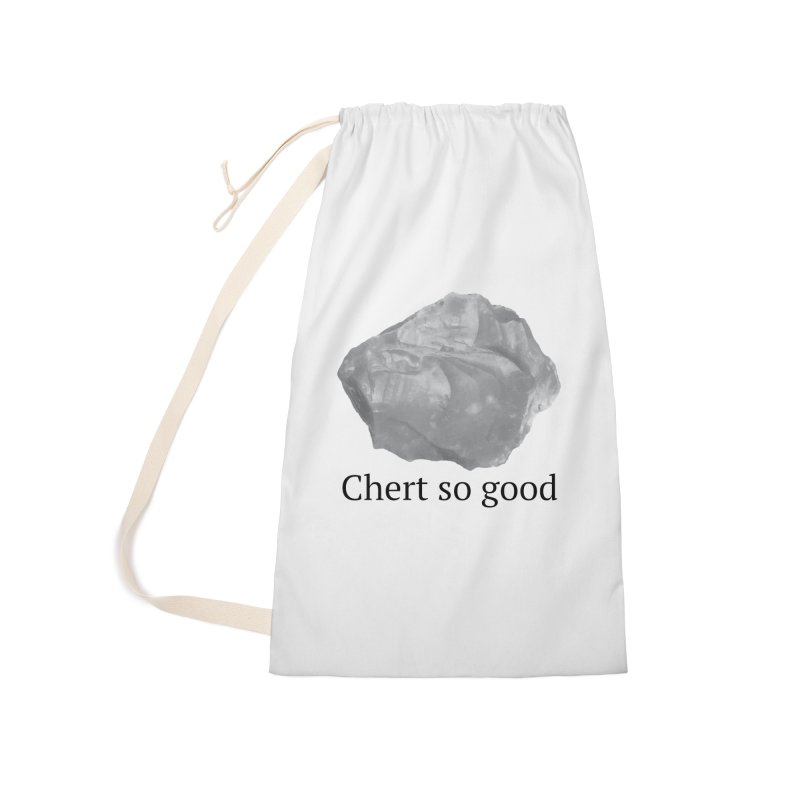 Chert so good Accessories Bag by Tectonic City