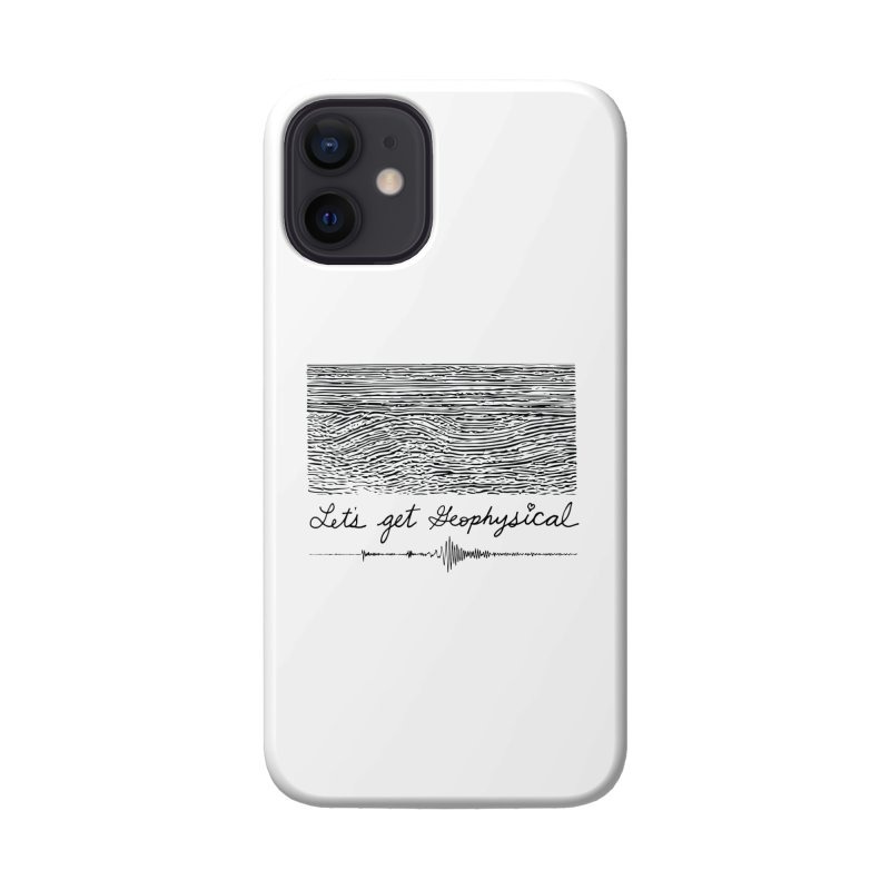 Let's Get Geophysical Accessories Phone Case by Tectonic City
