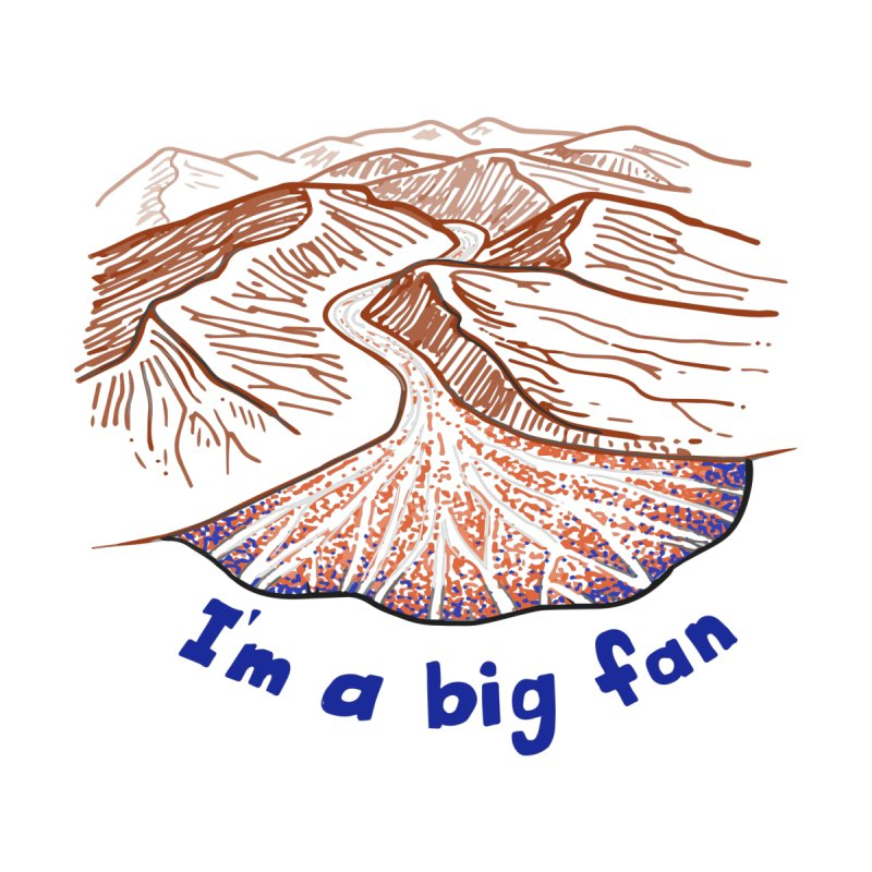 I'm a big fan (an alluvial fan) Home Shower Curtain by Tectonic City