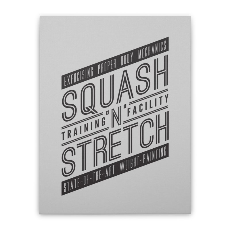 Squash 'n' Stretch Home Stretched Canvas by Teeframed