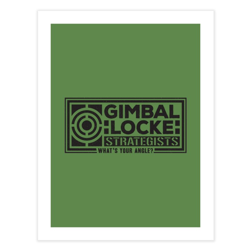 Gimbal Locke Strategists Home Fine Art Print by Teeframed