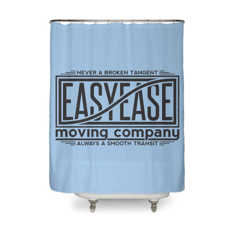 Easy Ease Home Shower Curtain by Teeframed