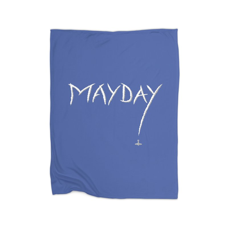 MAYDAY! Home Fleece Blanket Blanket by Teeframed