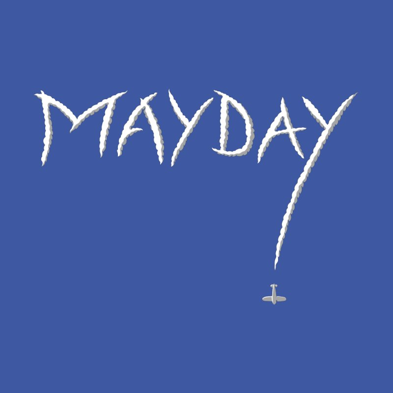 MAYDAY! Women's T-Shirt by Teeframed