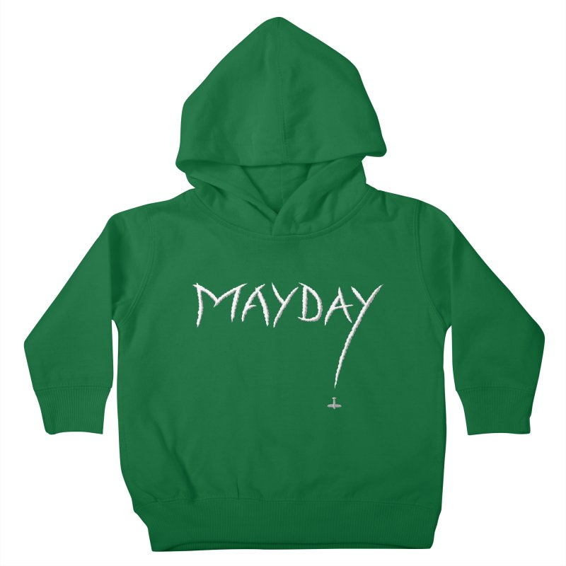 MAYDAY! Kids Toddler Pullover Hoody by Teeframed