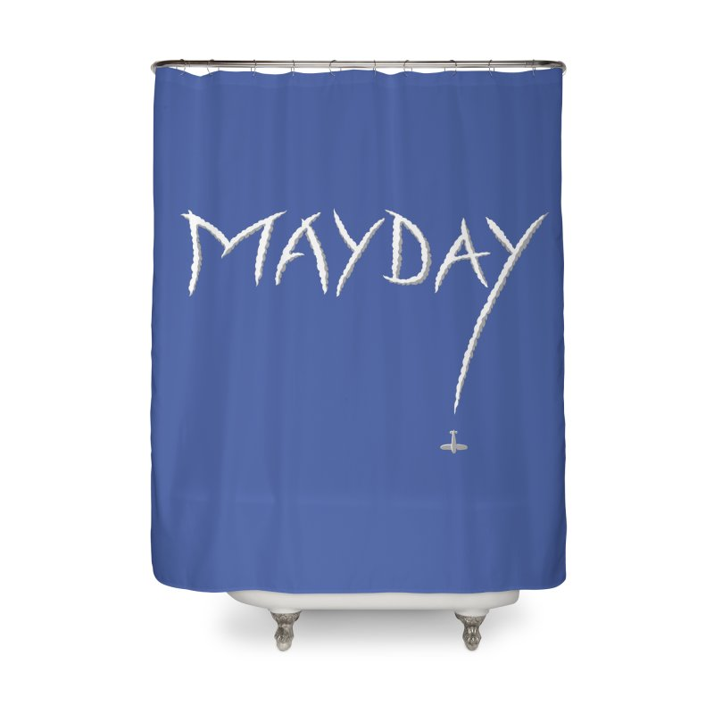 MAYDAY! Home Shower Curtain by Teeframed