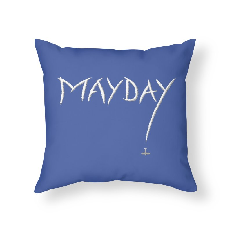 MAYDAY! Home Throw Pillow by Teeframed