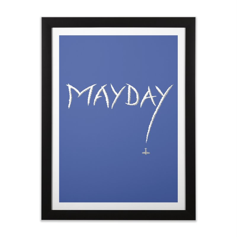 MAYDAY! Home Framed Fine Art Print by Teeframed