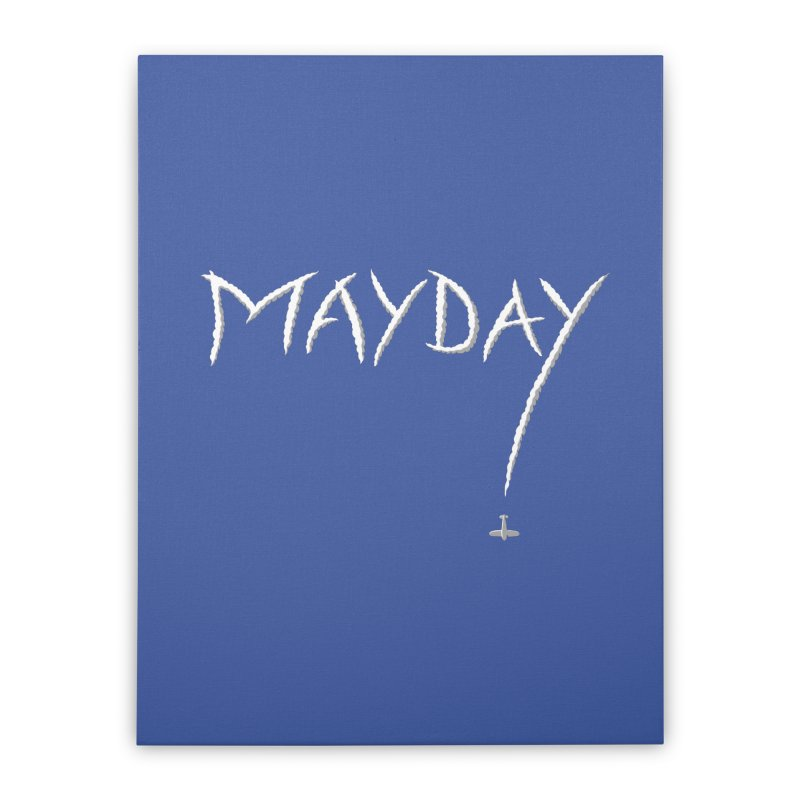 MAYDAY! Home Stretched Canvas by Teeframed