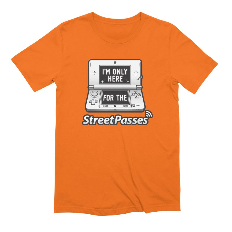 I'm Only Here For The StreetPasses Men's Extra Soft T-Shirt by TeeMaki