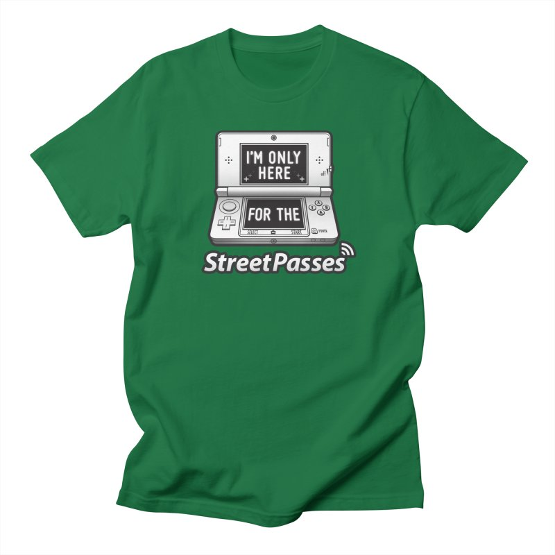 I'm Only Here For The StreetPasses Men's T-Shirt by TeeMaki