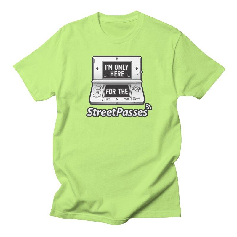 I'm Only Here For The StreetPasses Women's Regular Unisex T-Shirt by TeeMaki