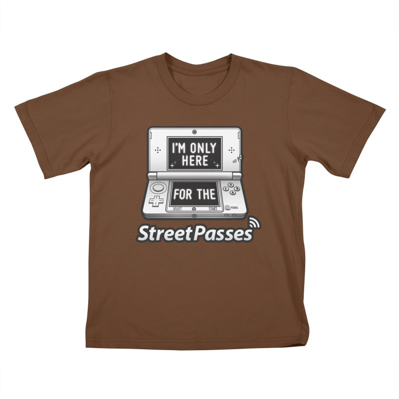I'm Only Here For The StreetPasses Kids T-Shirt by TeeMaki