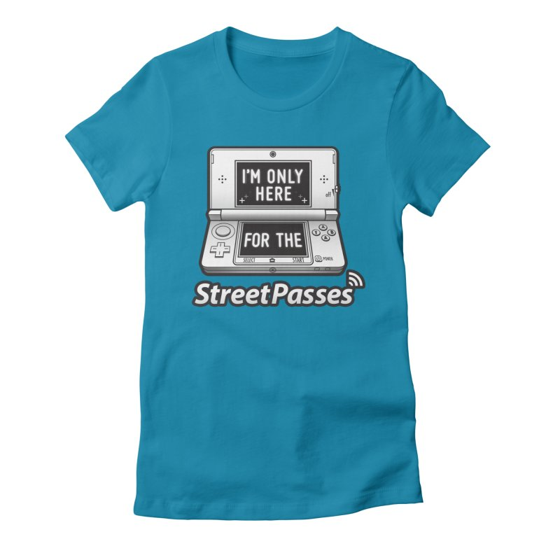I'm Only Here For The StreetPasses Women's Fitted T-Shirt by TeeMaki