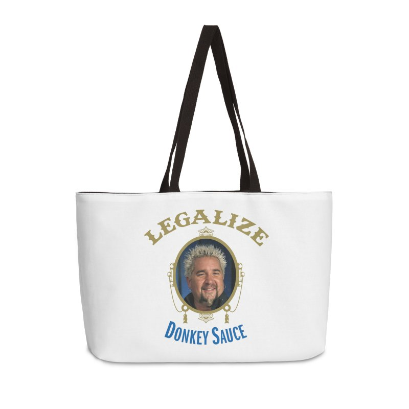 LEGALIZE DONKEY SAUCE Accessories Weekender Bag Bag by Teenage Stepdad