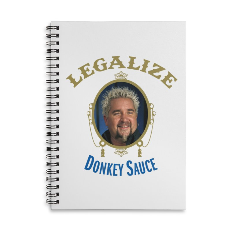 LEGALIZE DONKEY SAUCE Accessories Lined Spiral Notebook by Teenage Stepdad