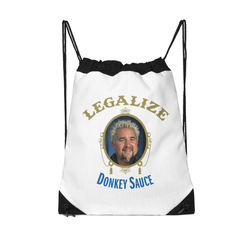 LEGALIZE DONKEY SAUCE Accessories Drawstring Bag Bag by Teenage Stepdad