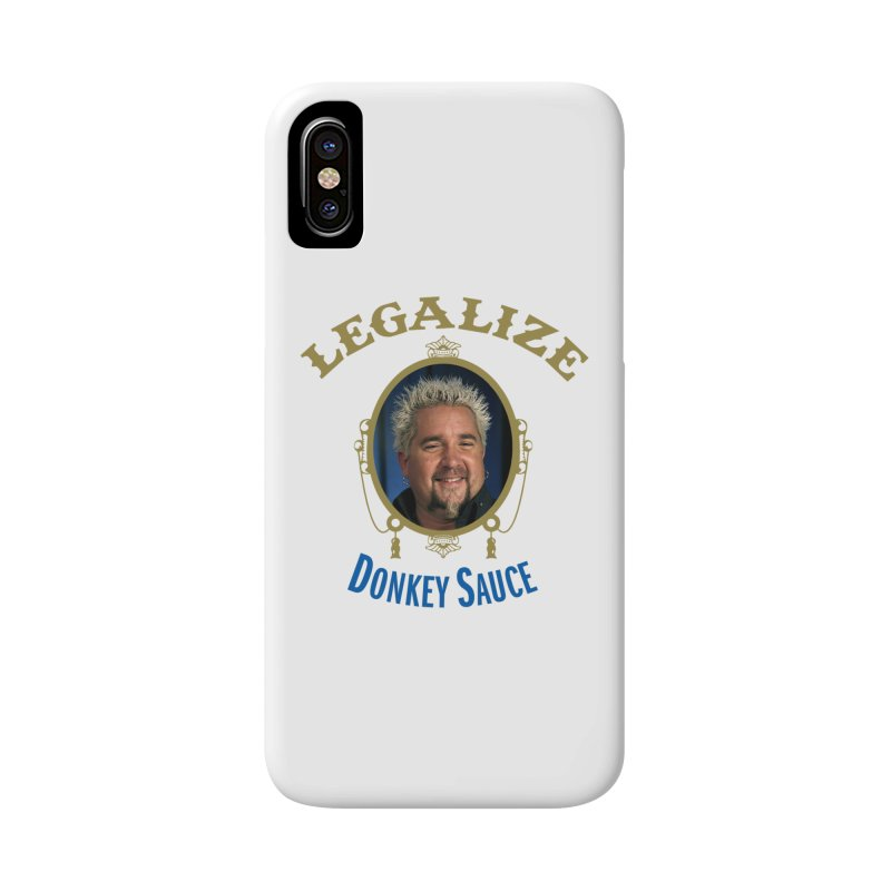 LEGALIZE DONKEY SAUCE Accessories Phone Case by Teenage Stepdad