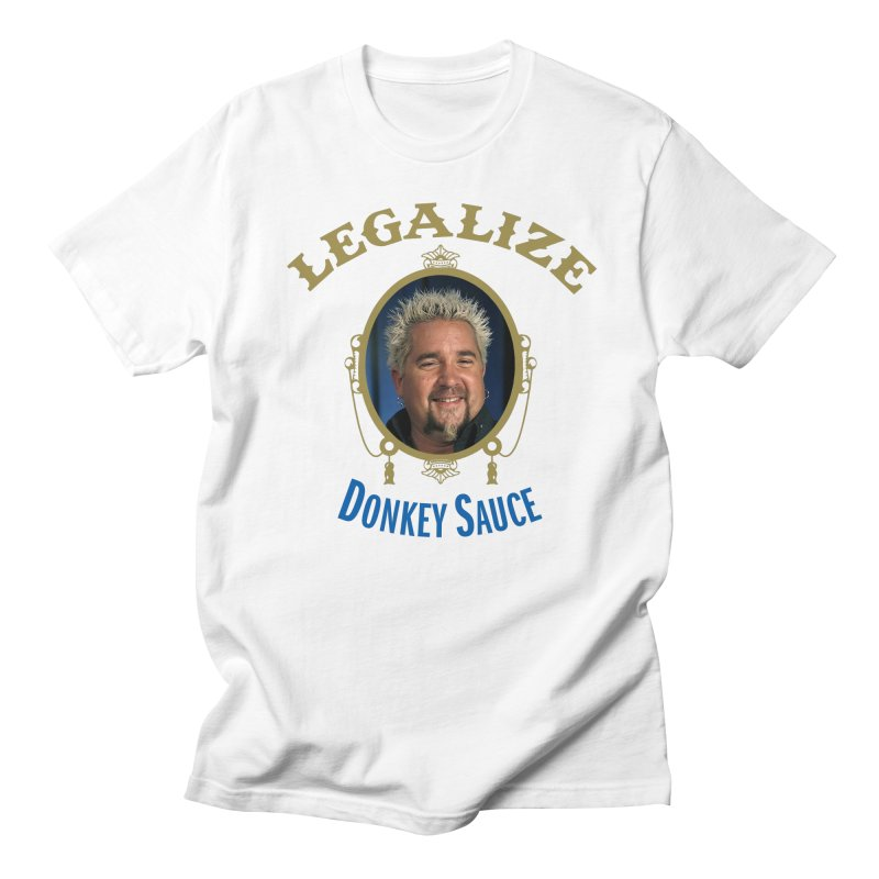 LEGALIZE DONKEY SAUCE Men's T-Shirt by Teenage Stepdad