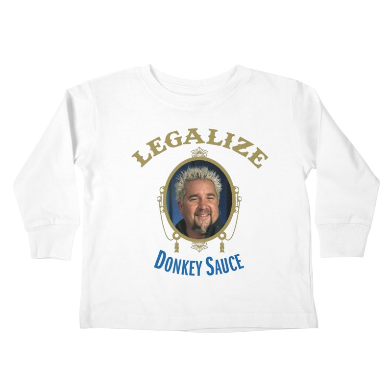 LEGALIZE DONKEY SAUCE Kids Toddler Longsleeve T-Shirt by Teenage Stepdad
