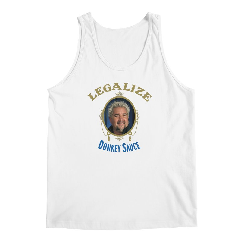 LEGALIZE DONKEY SAUCE Men's Regular Tank by Teenage Stepdad