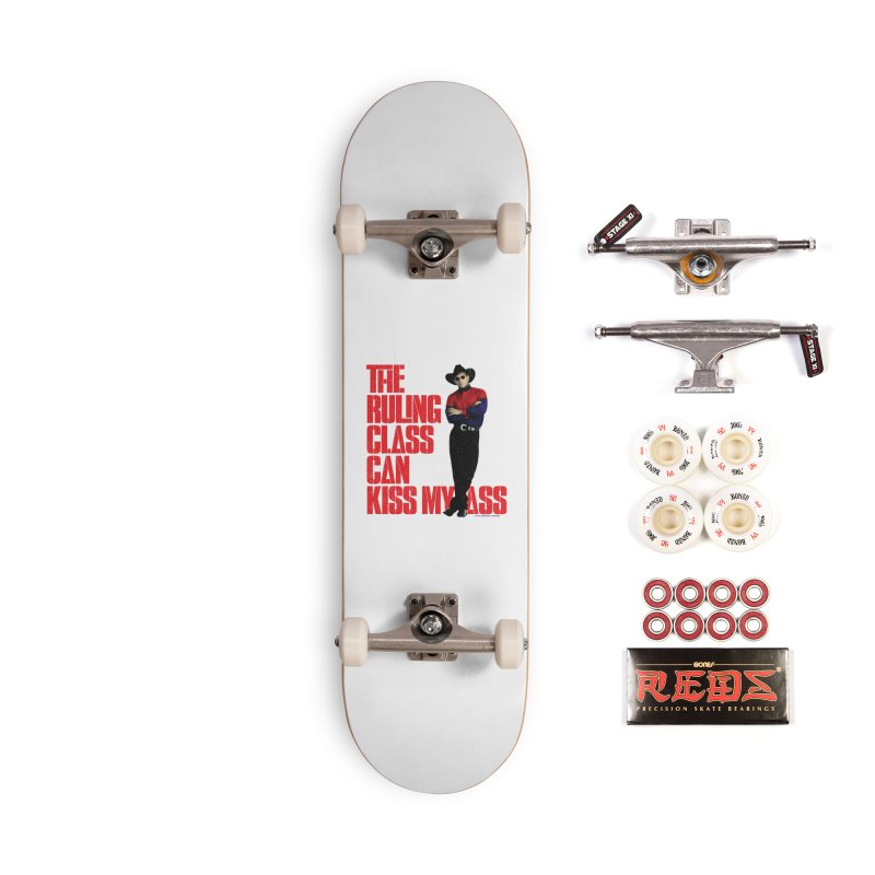 THE RULING CLASS CAN KISS MY ASS Accessories Complete - Pro Skateboard by Teenage Stepdad