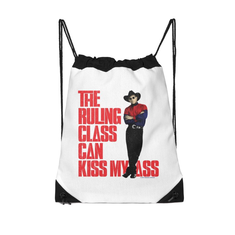 THE RULING CLASS CAN KISS MY ASS Accessories Drawstring Bag Bag by Teenage Stepdad