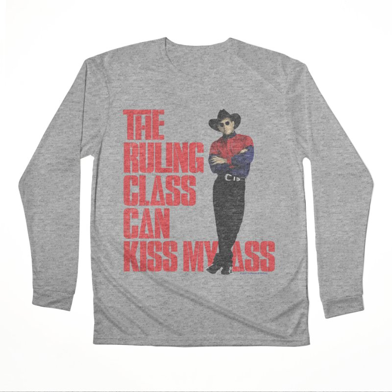 THE RULING CLASS CAN KISS MY ASS Men's Performance Longsleeve T-Shirt by Teenage Stepdad