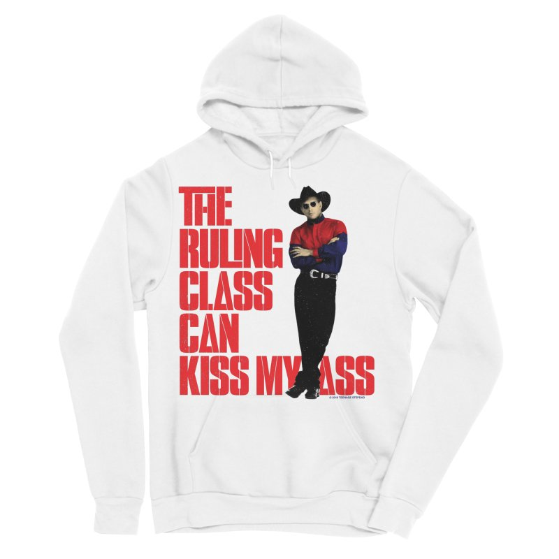 THE RULING CLASS CAN KISS MY ASS Men's Sponge Fleece Pullover Hoody by Teenage Stepdad