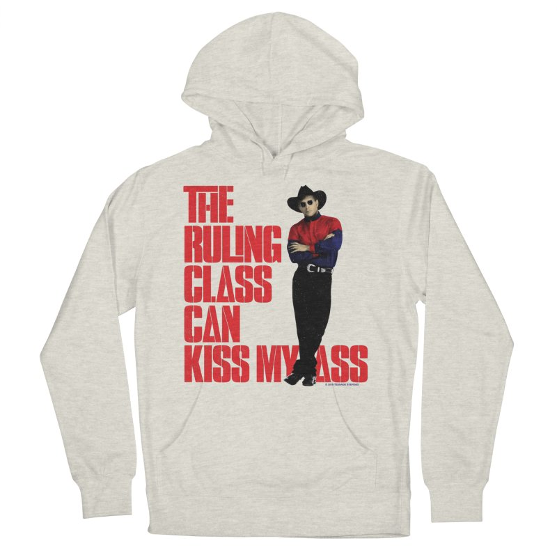 THE RULING CLASS CAN KISS MY ASS Women's Pullover Hoody by Teenage Stepdad