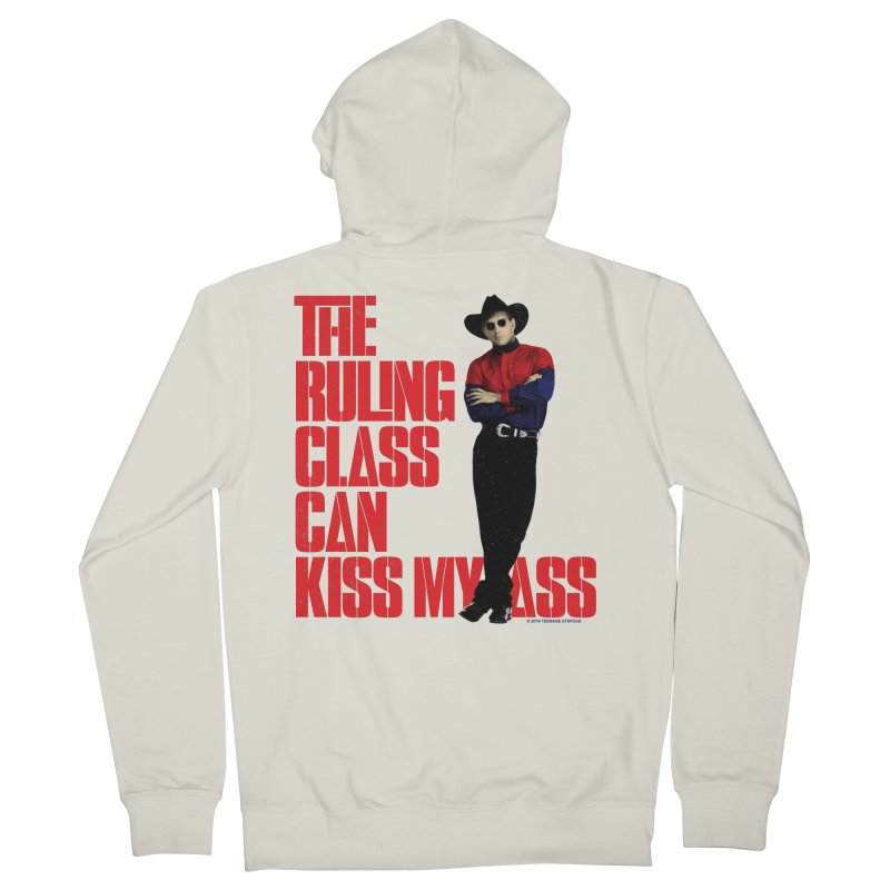 THE RULING CLASS CAN KISS MY ASS Men's French Terry Zip-Up Hoody by Teenage Stepdad