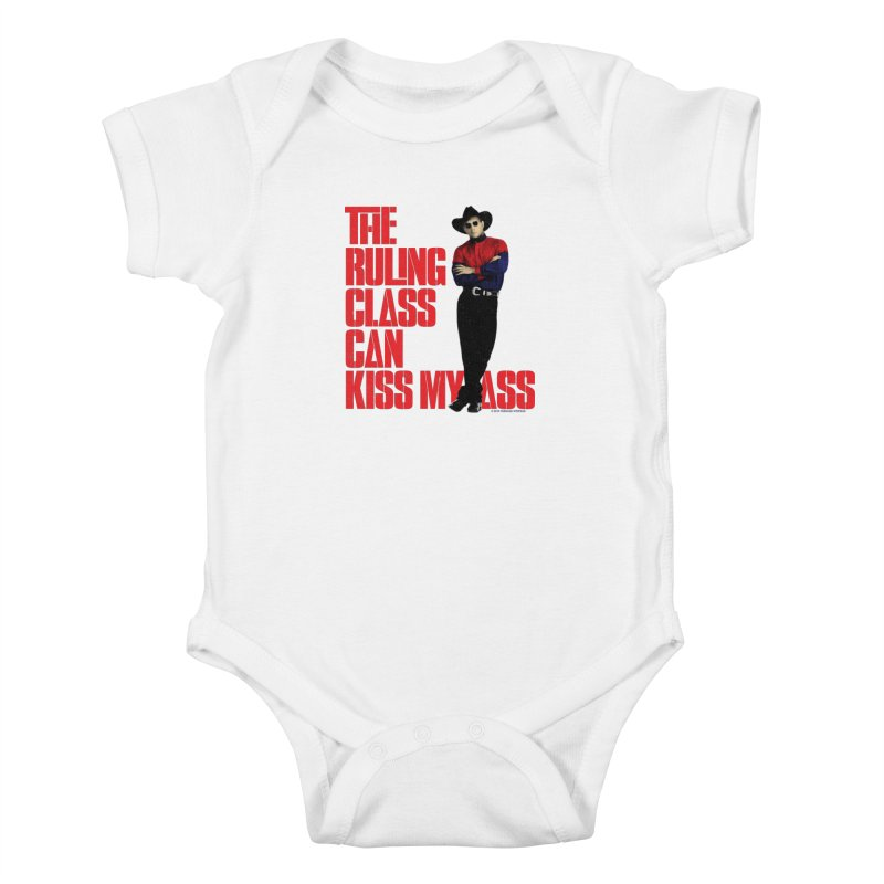 THE RULING CLASS CAN KISS MY ASS Kids Baby Bodysuit by Teenage Stepdad