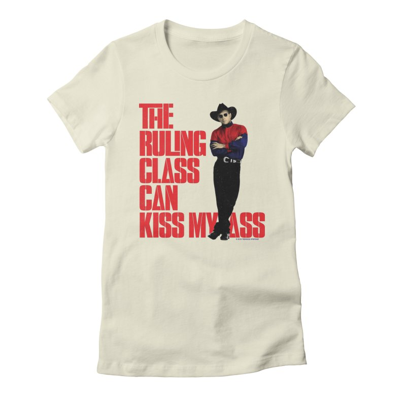 THE RULING CLASS CAN KISS MY ASS Women's T-Shirt by Teenage Stepdad Shop   90s Inspired Apparel