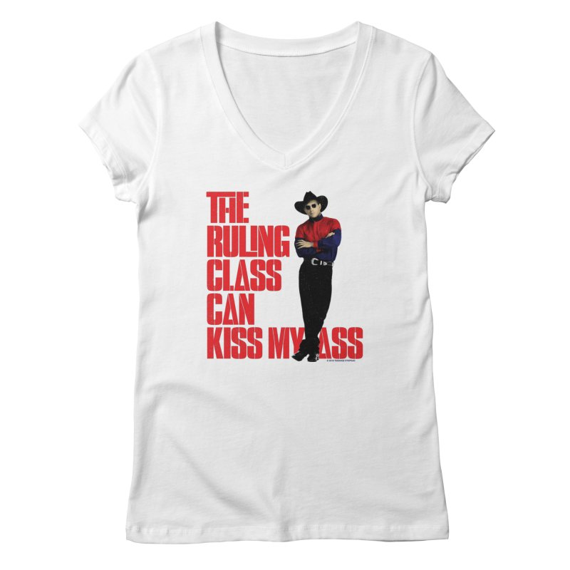 THE RULING CLASS CAN KISS MY ASS Women's V-Neck by Teenage Stepdad