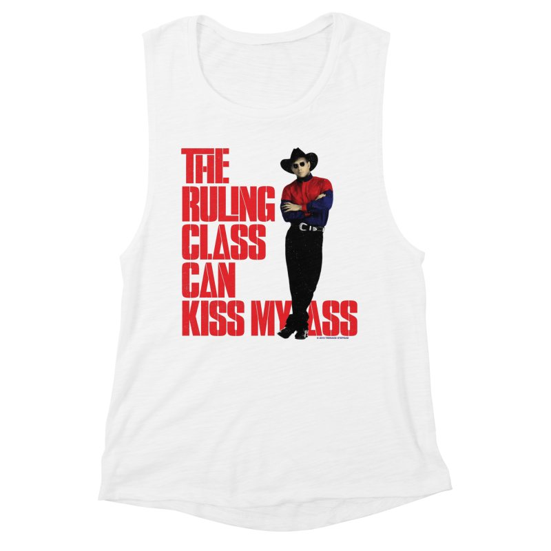 THE RULING CLASS CAN KISS MY ASS Women's Muscle Tank by Teenage Stepdad